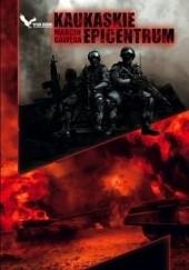 Okładka książki Kaukaskie Epicentrum Marcin Gawęda