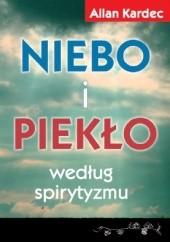 Okładka książki Niebo i piekło według spirytyzmu Allan Kardec