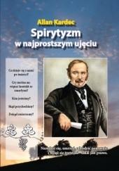 Okładka książki Spirytyzm w najprostszym ujęciu Allan Kardec