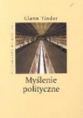 Okładka książki Myślenie polityczne Glenn Tinder