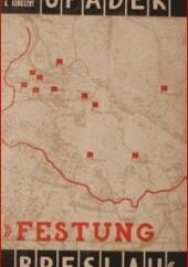 Okładka książki Upadek Festung Breslau 15 II - 6 V 1945 Alfred Konieczny,Karol Jonca