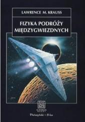 Okładka książki Fizyka podróży międzygwiezdnych. Lawrence M. Krauss