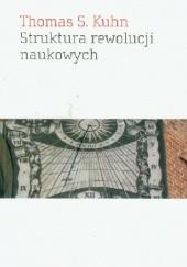 Okładka książki Struktura rewolucji naukowych Thomas Kuhn
