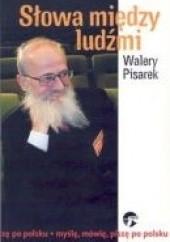 Okładka książki Słowa między ludźmi Walery Pisarek