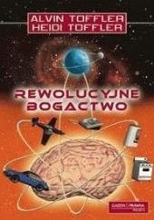 Okładka książki Rewolucyjne bogactwo Alvin Toffler,Heidi Toffler