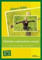 Okładka książki Głębokie uzdrawianie emocji Albert Ellis