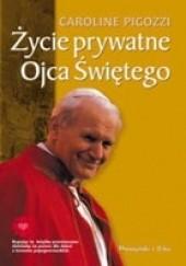 Okładka książki Życie prywatne Ojca Świętego Caroline Pigozzi