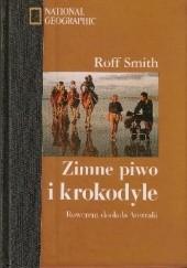 Okładka książki Zimne piwo i krokodyle. Rowerem dookoła Australii Roff Smith