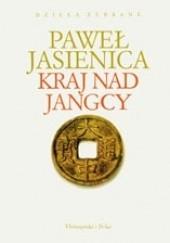 Okładka książki Kraj nad Jangcy Paweł Jasienica