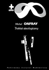 Okładka książki Traktat ateologiczny: Fizyka metafizyki Michel Onfray