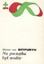Okładka książki Na początku był wodór Hoimar von Ditfurth