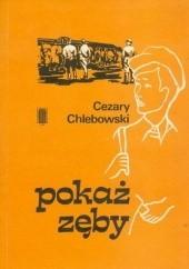 Okładka książki Pokaż zęby Cezary Chlebowski
