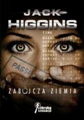 Okładka książki Zabójcza Ziemia Jack Higgins