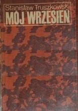 Okładka książki Mój wrzesień: wspomnienie z kampanii 1939 r.