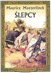Okładka książki Ślepcy Maurice Maeterlinck