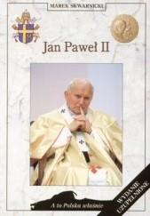 Okładka książki Jan Paweł II Marek Skwarnicki