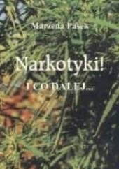 Okładka książki Narkotyki! I co dalej... Marzena Pasek