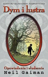 Okładka książki Dym i lustra Neil Gaiman