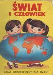 Okładka książki Świat i człowiek. Atlas geograficzny praca zbiorowa