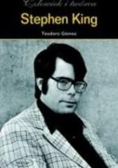 Okładka książki Stephen King - człowiek i twórca Teodoro Gómez