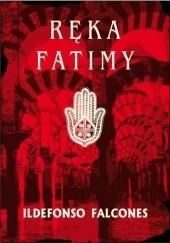Okładka książki Ręka Fatimy Ildefonso Falcones