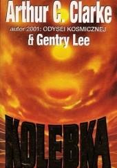 Okładka książki Kolebka Arthur C. Clarke,Gentry Lee