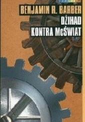 Okładka książki Dżihad kontra McŚwiat Benjamin Barber