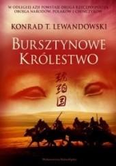 Okładka książki Bursztynowe królestwo Konrad T. Lewandowski