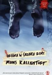 Okładka książki Ofiara w środku zimy Mons Kallentoft