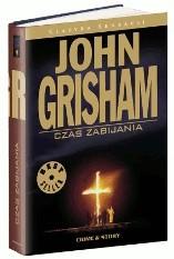 Okładka książki Czas zabijania John Grisham
