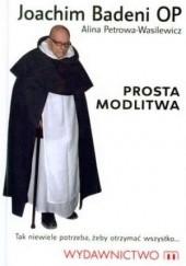 Okładka książki Prosta modlitwa Joachim Badeni OP,Alina Petrowa-Wasilewicz