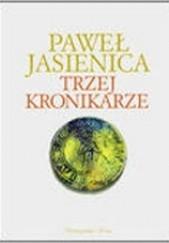 Okładka książki Trzej Kronikarze Paweł Jasienica