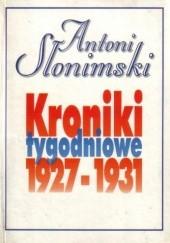 Okładka książki Kroniki tygodniowe t. 1, 1927-1931 Antoni Słonimski