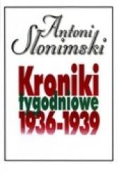 Okładka książki Kroniki tygodniowe t. 3, 1936-1939 Antoni Słonimski