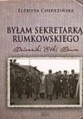 Okładka książki Byłam sekretarką Rumkowskiego: Dzienniki Etki Daum Elżbieta Cherezińska