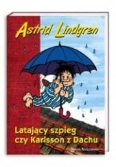Okładka książki Latający szpieg czy Karlsson z dachu Astrid Lindgren