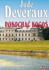 Okładka książki Pokochać kogoś Jude Deveraux