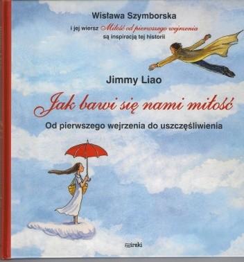 Jak Bawi Się Nami Miłość Jimmy Liao 62922 Lubimyczytaćpl