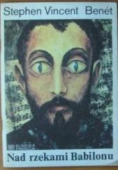 Okładka książki Nad rzekami Babilonu Stephen Vincent Benét