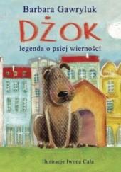 Okładka książki Dżok. Legenda o psiej wierności Barbara Gawryluk