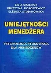 Okładka książki Umiejętności menedżera. Psychologia stosowana dla menedżerów.