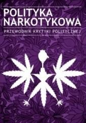 Okładka książki Polityka narkotykowa Tomasz Piątek,Monika Płatek,Adam Leszczyński,Wojciech Orliński,Paweł Smoleński