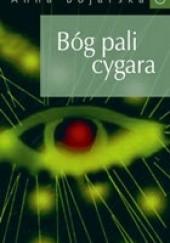Okładka książki Bóg pali cygara Anna Bojarska