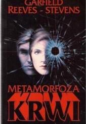 Okładka książki Metamorfoza krwi Garfield Reeves Stevens