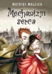 Okładka książki Mechanizm serca Mathias Malzieu