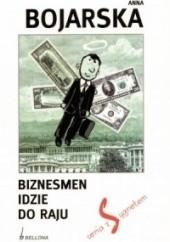 Okładka książki Biznesmen idzie do raju Anna Bojarska