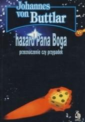 Okładka książki Hazard Pana Boga. Przeznaczenie czy przypadek Johannes von Buttlar