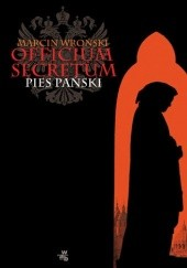 Okładka książki Officium Secretum. Pies Pański Marcin Wroński