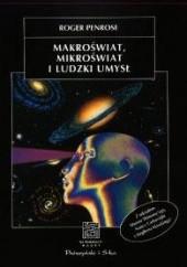 Okładka książki Makroświat, mikroświat i ludzki umysł Roger Penrose