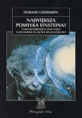 Okładka książki Największa pomyłka Einsteina? Stała kosmologiczna i inne niewiadome w fizyce Wszechświata Donald Goldsmith